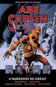 Abe Sapien Volume 6: A Darkness So Great - Mike Mignola, Max Fiumara