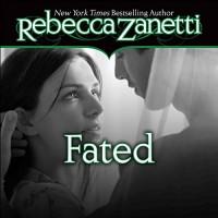 Fated - Rebecca Zanetti, Karen White