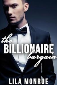 The Billionaire Bargain - Lila Monroe