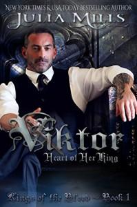 Viktor: Heart of Her King (Kings of the Blood) - Julia Mills, Linda Boulanger, Lisa Miller, Eric David Battershell