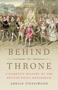 Behind the Throne - Adrian Tinniswood