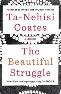 The Beautiful Struggle: A Memoir Reprint edition by Coates, Ta-Nehisi (2009) Paperback - Ta-Nehisi Coates