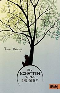 Der Schatten meines Bruders: Roman - Tom Avery, Wieland Freund, Andrea Wandel