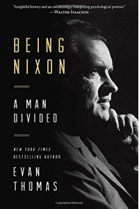 Being Nixon: A Man Divided - Evan Thomas