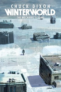 Winterworld Book 1: The Mechanic's Song - Chuck Dixon