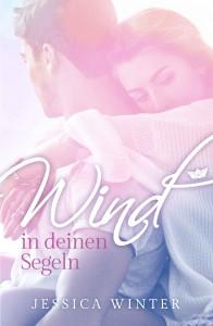 Wind in deinen Segeln - Jessica Winter