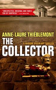 The Collector (Marion Spicer Art Mysteries) - Anne-Laure Thiéblemont, Sophie Weiner