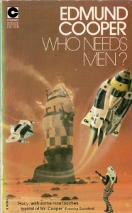 Who Needs Men? (Coronet Books) - Edmund Cooper