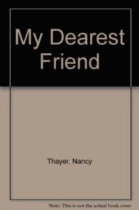 My Dearest Friend - Nancy Thayer