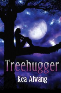 Treehugger (Based on a Dream, #1) - Kea Alwang