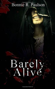 Barely Alive - Bonnie R. Paulson