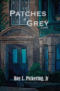 Patches Of Grey - Roy L. Pickering Jr., Erin Rogers Pickering