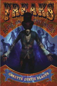 Freaks: Alive, on the Inside! - Annette Curtis Klause