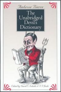 The Unabridged Devil's Dictionary - Ambrose Bierce, David E. Schultz, S.T. Joshi