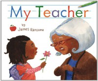 My Teacher - James Ransome