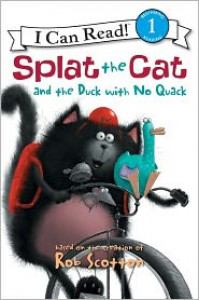 Splat the Cat and the Duck with No Quack - Rob Scotton, Robert Eberz