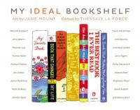My Ideal Bookshelf - Thessaly La Force, Jane Mount