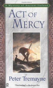 Act of Mercy (Sister Fidelma Mysteries) - Peter Tremayne