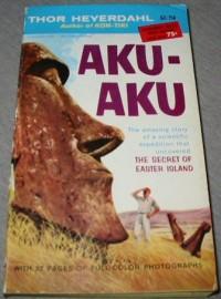 AKU-AKU - The Secret of Easter Island - Rand; Heyerdahl,  Thor McNally