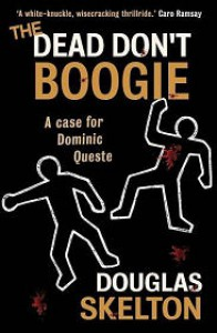 The Dead Don't Boogie (Dominic Queste) - Douglas Skelton