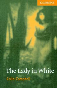 The Lady in White Book and Audio CD Pack: Level 4 Intermediate (Cambridge English Readers) - Colin       Campbell