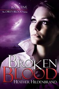 Broken Blood (Dirty Blood Book 5) - Heather Hildenbrand