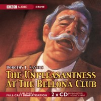 The Unpleasantness at the Bellona Club - Full Cast, Ian Carmichael, Dorothy L. Sayers