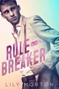 Rule Breaker - Lily Morton
