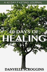 40 Days of Healing Journal - Danyelle Scroggins