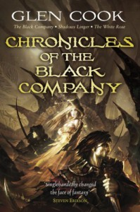 "Chronicles of the Black Company: The Black Company - Shadows Linger - The White Rose: ""The Black Company"", ""Shadows Linger"", ""The White - Glen Cook"