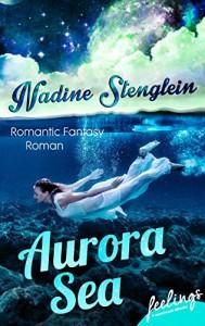 Aurora Sea - Nadine Stenglein