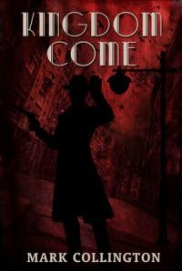 Kingdom Come - Mark Collington