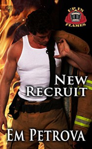 New Recruit (Up in Flames Book 1) - Em Petrova