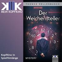 Der Weichensteller - Thomas Dellenbusch, Thomas Dellenbusch, KopfKino-Verlag