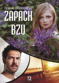 Zapach bzu  - Dariusz Grabowski