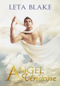 Angel Undone - Leta Blake