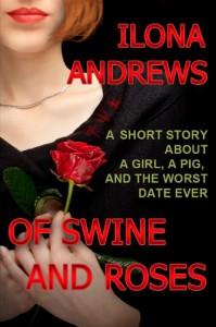 Of Swine and Roses - Ilona Andrews