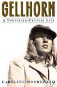 Martha Gellhorn: A Life - Caroline Moorehead