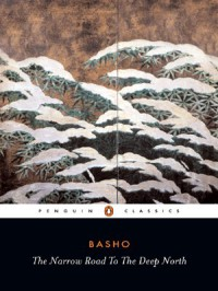 The Narrow Road to the Deep North and Other Travel Sketches - Matsuo Bashō, Nobuyuki Yuasa