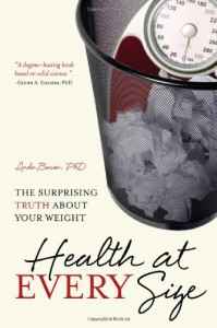 Health at Every Size: The Surprising Truth About Your Weight - Linda Bacon