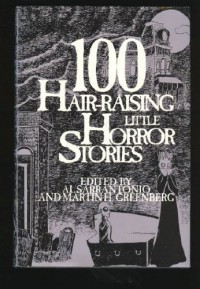 100 Hair-Raising Little Horror Stories - Gary Raisor, Richard Chizmar, Al Sarrantonio, Avram Davidson