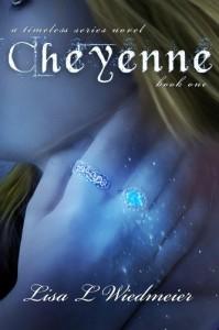 Cheyenne, A Timeless Series Novel, Book One - Lisa Wiedmeier