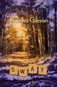 Sway (Book #1) - Jennifer   Gibson