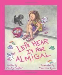 Let's Hear It For Almigal - Wendy Kupfer