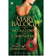 The Heart of Christmas - Mary Balogh, Nicola Cornick, Courtney Milan