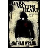 Dark Matter Heart (Cor Griffin Bloodsuckers, #1) - Nathan Wrann