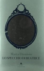 Lo specchio di Beatrice - Marta Dionisio