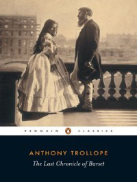 The Last Chronicle of Barset - Anthony Trollope, Sophie Gilmartin