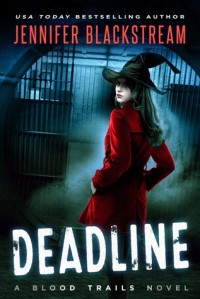 Deadline (Blood Trails) (Volume 1) - Jennifer Blackstream
