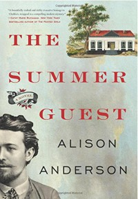 The Summer Guest: A Novel - Alison Anderson